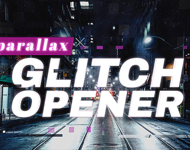 Parallax Glitch Opener template is OUT NOW!